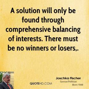 A solution will only be found through comprehensive balancing of interests. There must be no winners or losers.
