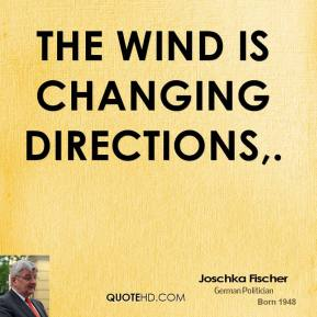 The wind is changing directions.