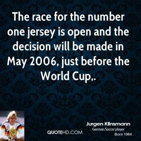 The race for the number one jersey is open and the decision will be made in May 2006, just before the World Cup.