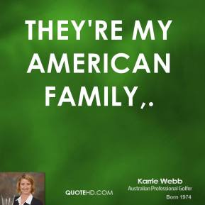 They're my American family.