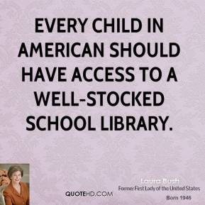 Every child in American should have access to a well-stocked school library.