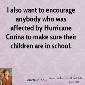 I also want to encourage anybody who was affected by Hurricane Corina to make sure their children are in school.