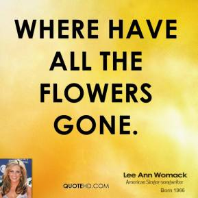 Lee Ann Womack  - Where Have All the Flowers Gone.