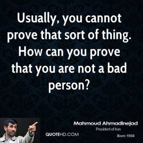 Usually, you cannot prove that sort of thing. How can you prove that you are not a bad person?