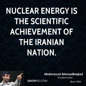 Nuclear energy is the scientific achievement of the Iranian nation.