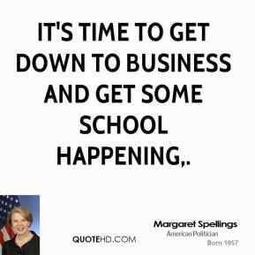 It's time to get down to business and get some school happening.