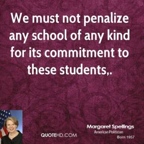 We must not penalize any school of any kind for its commitment to these students.