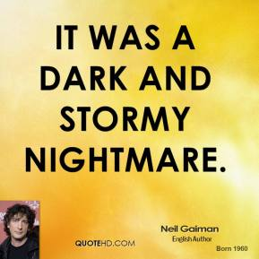It was a dark and stormy nightmare.