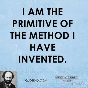 I am the primitive of the method I have invented.