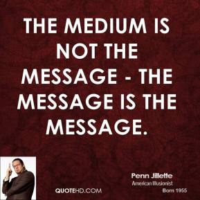 the medium is the message by The medium is the massage is marshall mcluhan's most condensed, and perhaps most effective, presentation of his ideas using a layout style that was later copied by wired, mcluhan and coauthor/designer quentin fiore combine word and image to illustrate and enact the ideas that were first put forward in the dense and poorly organized understanding media.