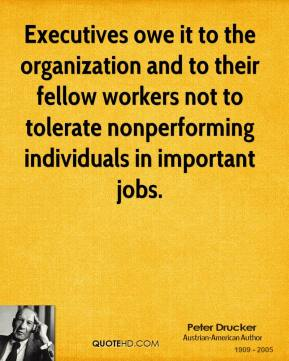 Executives owe it to the organization and to their fellow workers not to tolerate nonperforming individuals in important jobs.