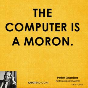 The computer is a moron.