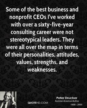 Some of the best business and nonprofit CEOs I've worked with over a sixty-five-year consulting career were not stereotypical leaders. They were all over the map in terms of their personalities, attitudes, values, strengths, and weaknesses.