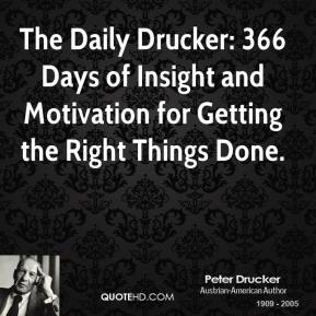 The Daily Drucker: 366 Days of Insight and Motivation for Getting the Right Things Done.
