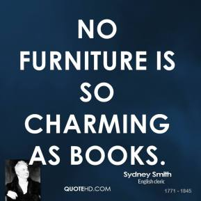 No furniture is so charming as books.