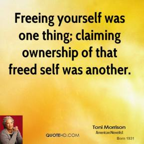 Freeing yourself was one thing; claiming ownership of that freed self was another.