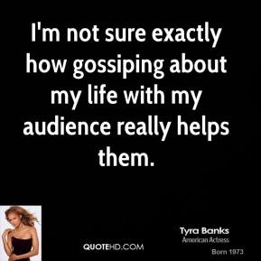 I'm not sure exactly how gossiping about my life with my audience really helps them.