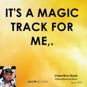 It's a magic track for me.