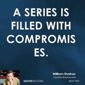A series is filled with compromises.