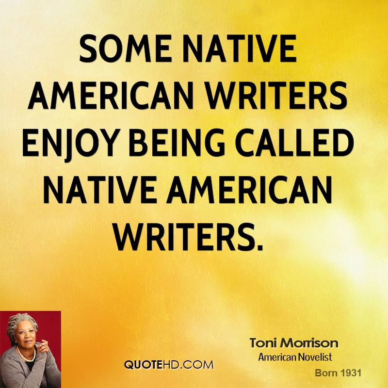 Some Native American writers enjoy being called Native American writers.