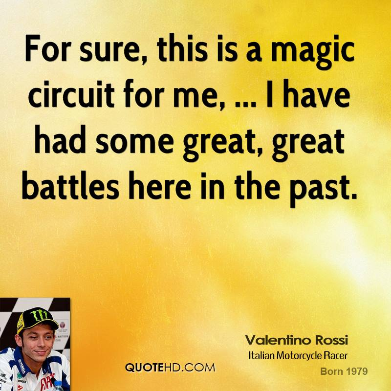 For sure, this is a magic circuit for me, ... I have had some great, great battles here in the past.