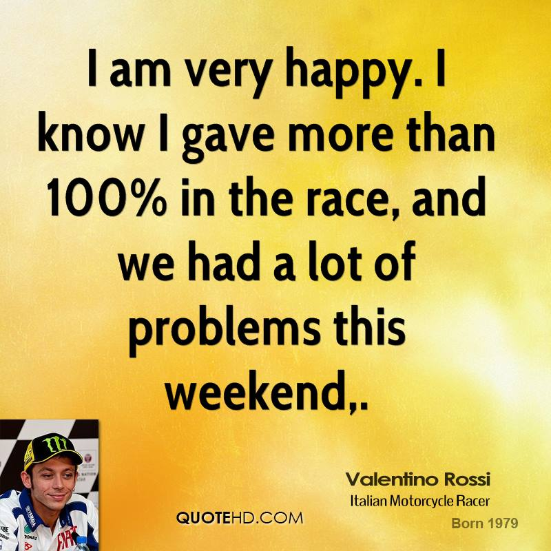 I am very happy. I know I gave more than 100% in the race, and we had a lot of problems this weekend.