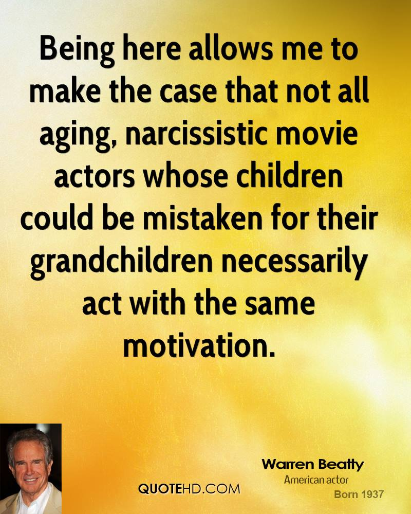 Being here allows me to make the case that not all aging, narcissistic movie actors whose children could be mistaken for their grandchildren necessarily act with the same motivation.