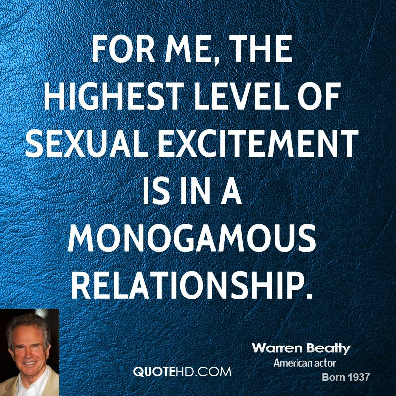 For me, the highest level of sexual excitement is in a monogamous relationship.