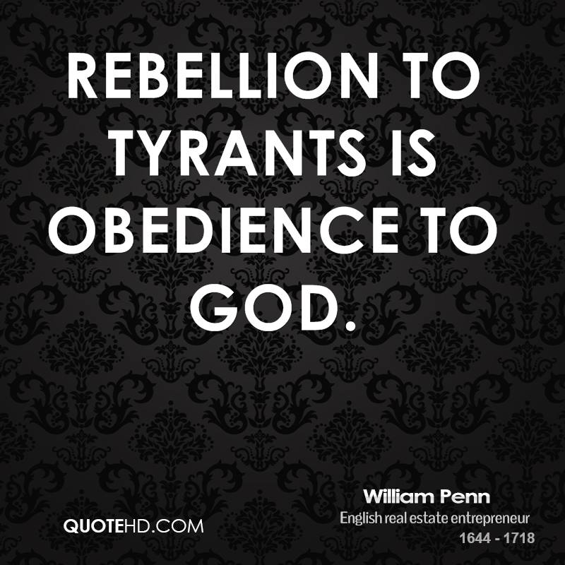 Rebellion to tyrants is obedience to God.
