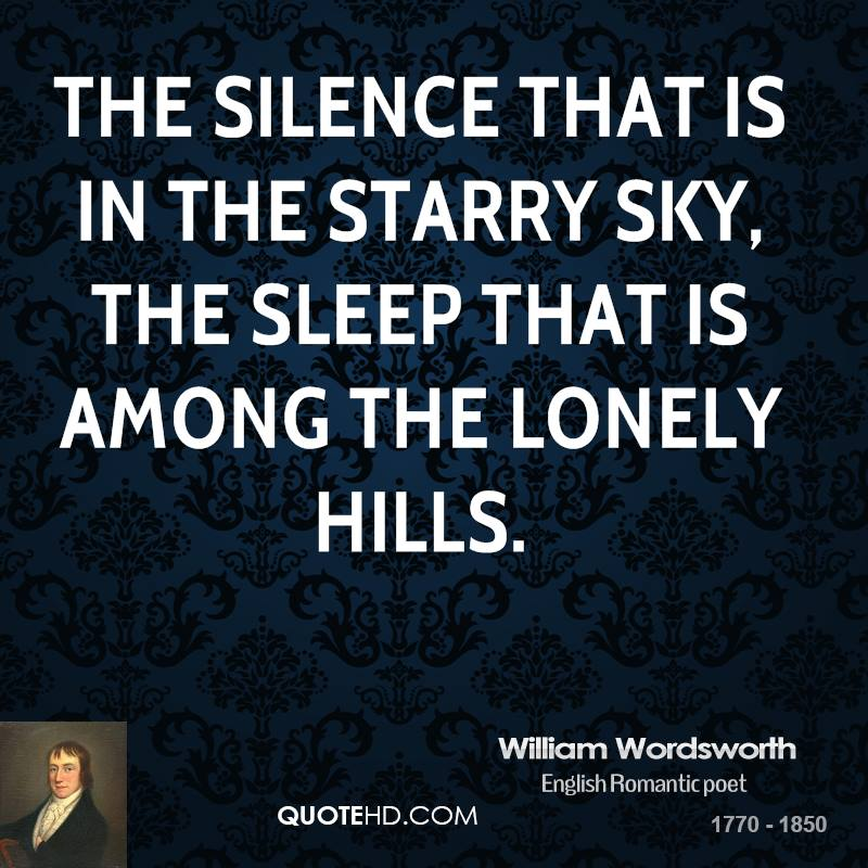The silence that is in the starry sky, The sleep that is among the ...