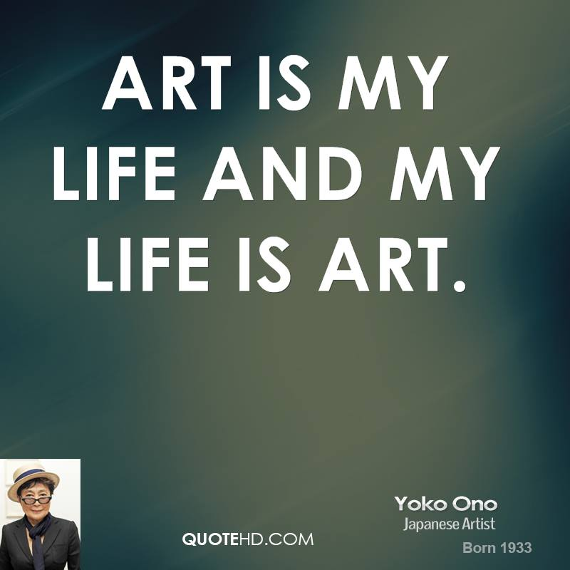 Quotes About Painting: Yoko Ono Art Quotes