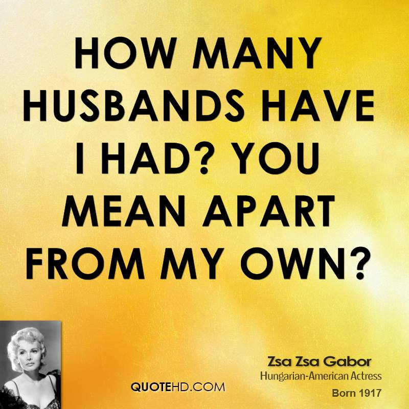 Zsa Zsa Gabor Quotes Enchanting Zsa Zsa Gabor Husband Quotes  Quotehd