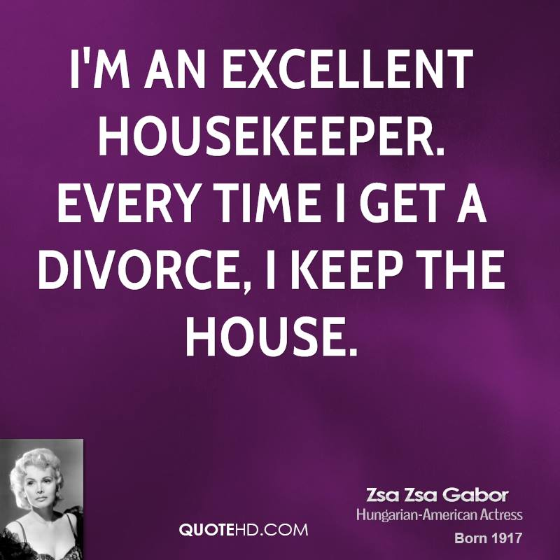 Zsa Zsa Gabor Quotes: Topic: Bro At The Office Got Dumped By His Land Whale