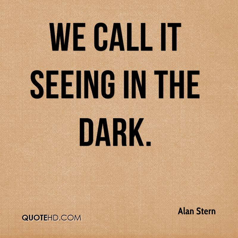 We call it seeing in the dark.