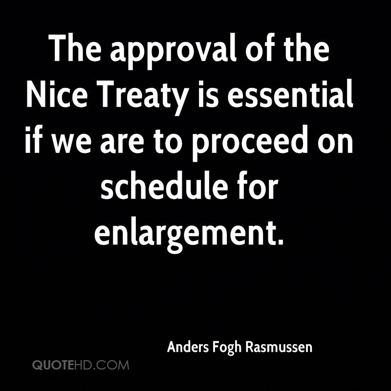 The approval of the Nice Treaty is essential if we are to proceed on schedule for enlargement.