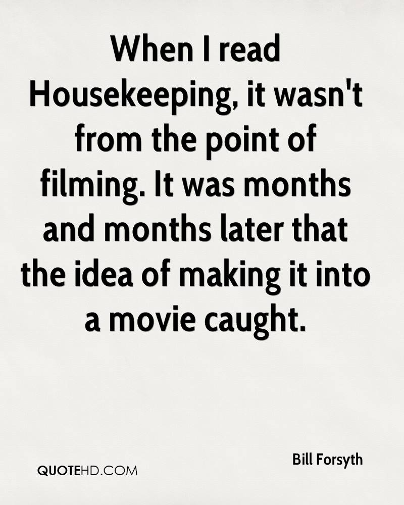 Housekeeping Quotes Bill Forsyth Quotes  Quotehd