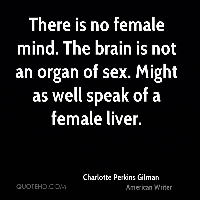 There is no female mind. The brain is not an organ of sex. Might as well speak of a female liver.