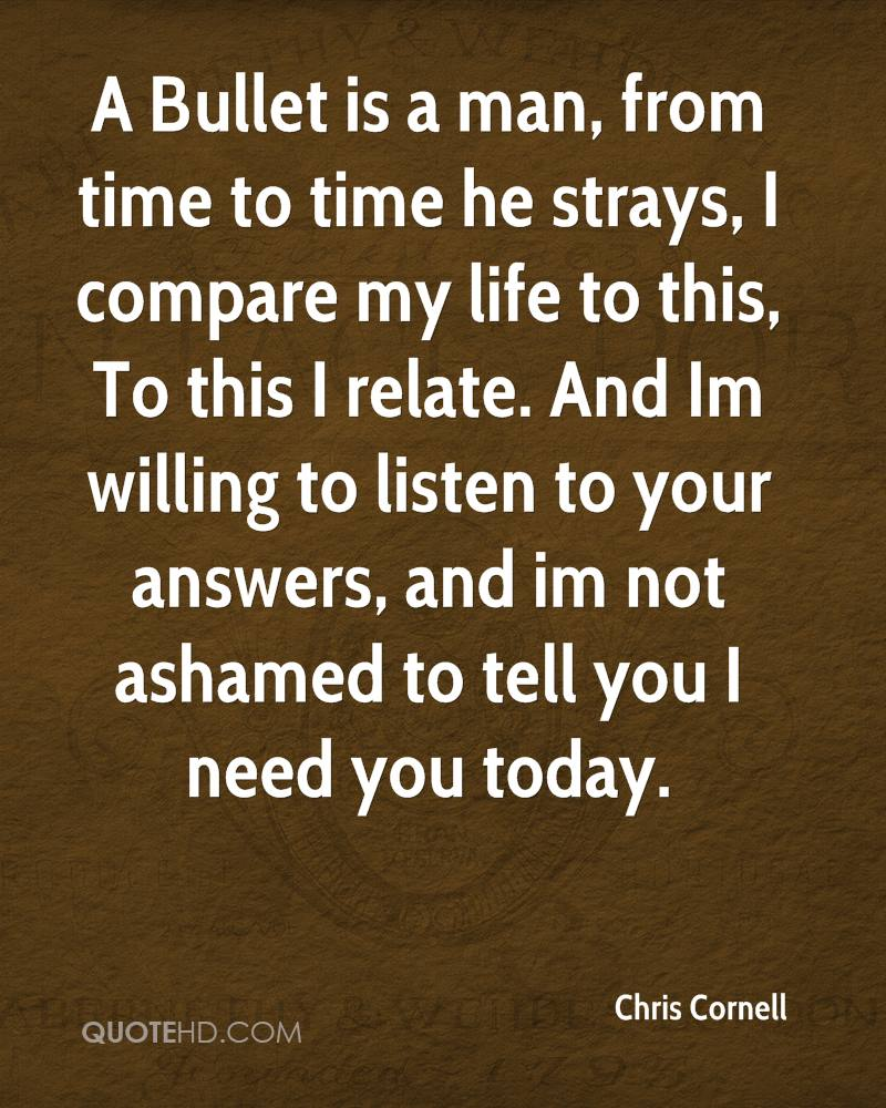 I Need You In My Life Quotes Amazing Chris Cornell Quotes  Quotehd
