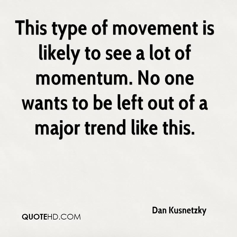 This type of movement is likely to see a lot of momentum. No one wants to be left out of a major trend like this.