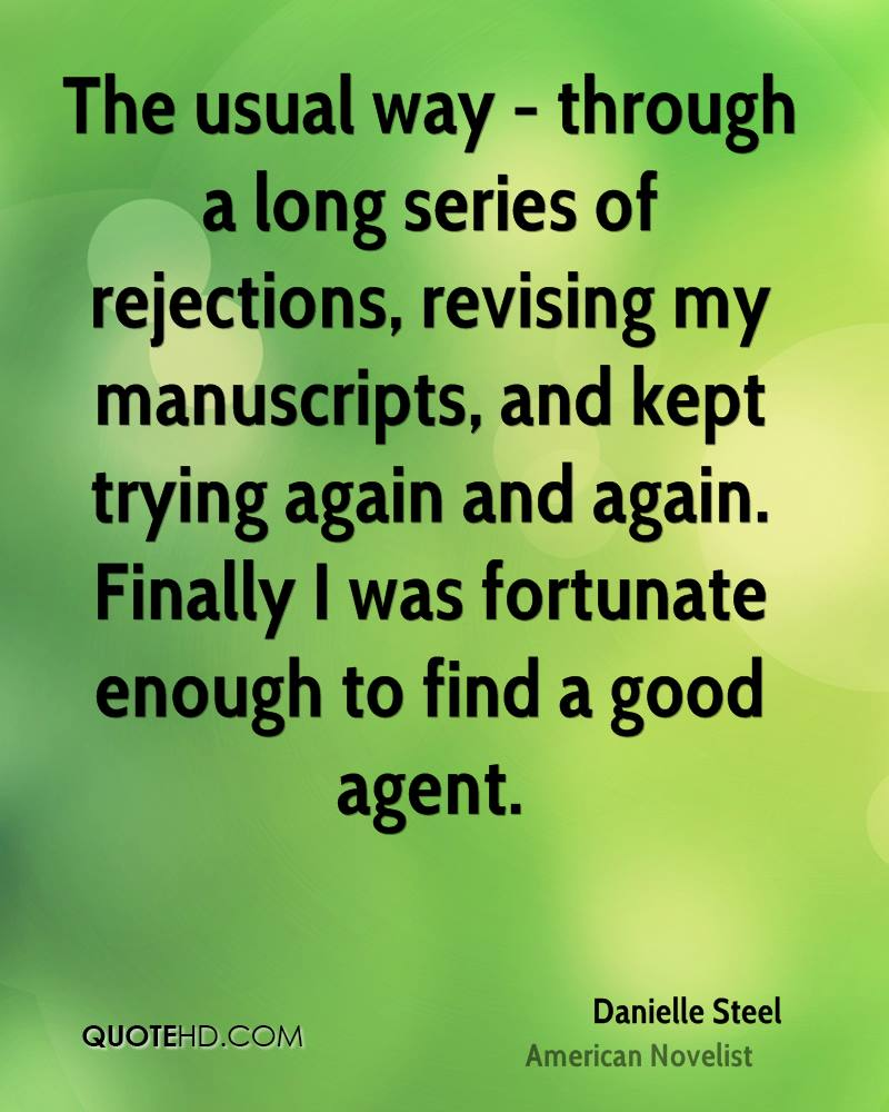 The usual way - through a long series of rejections, revising my manuscripts, and kept trying again and again. Finally I was fortunate enough to find a good agent.