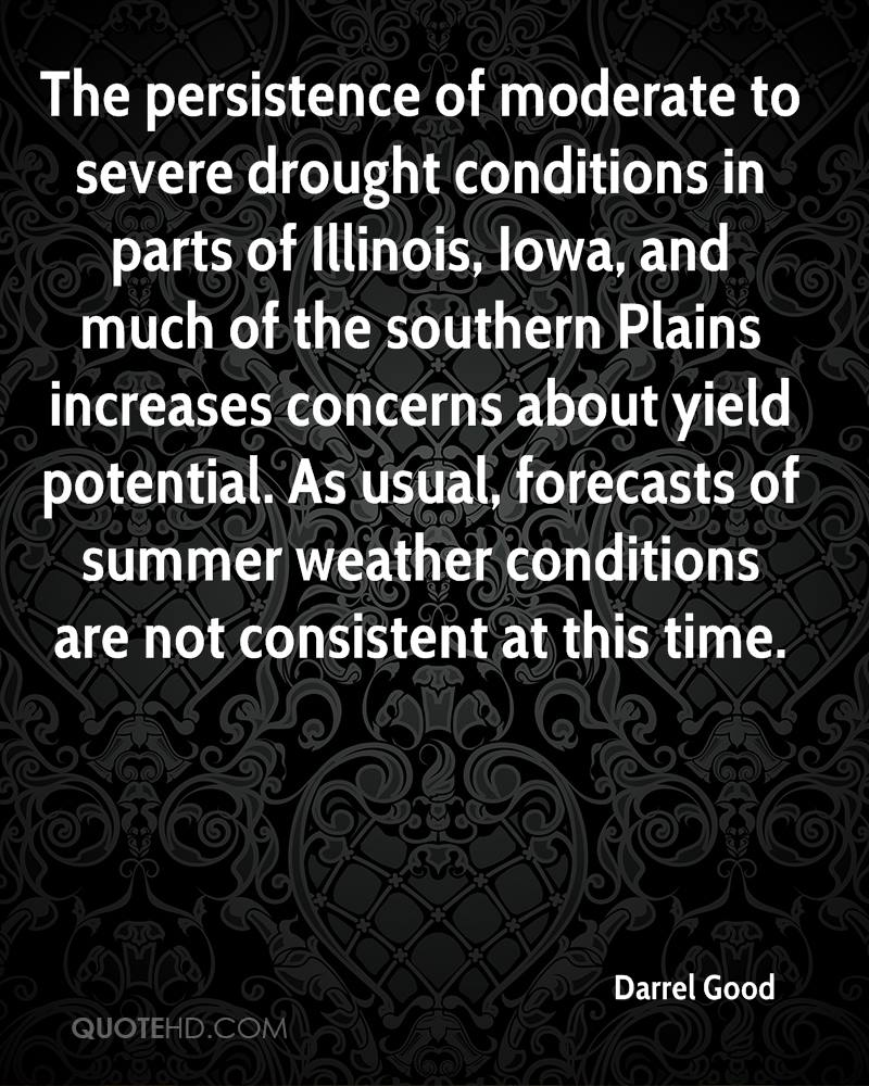 The persistence of moderate to severe drought conditions in parts of Illinois, Iowa, and much of the southern Plains increases concerns about yield potential. As usual, forecasts of summer weather conditions are not consistent at this time.