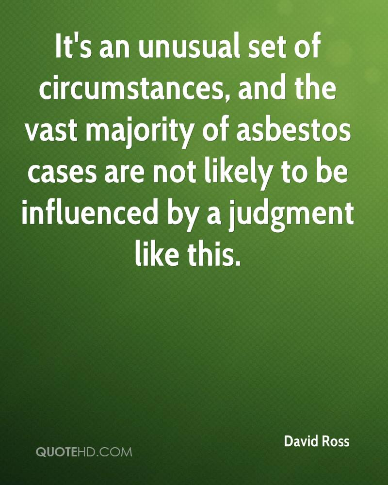 It's an unusual set of circumstances, and the vast majority of asbestos cases are not likely to be influenced by a judgment like this.