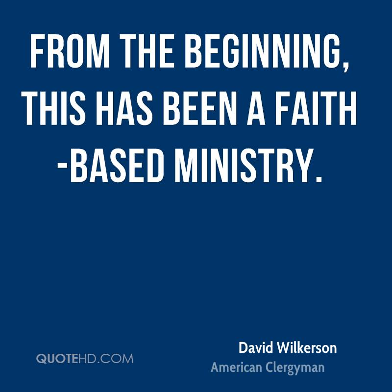 From the beginning, this has been a faith-based ministry.