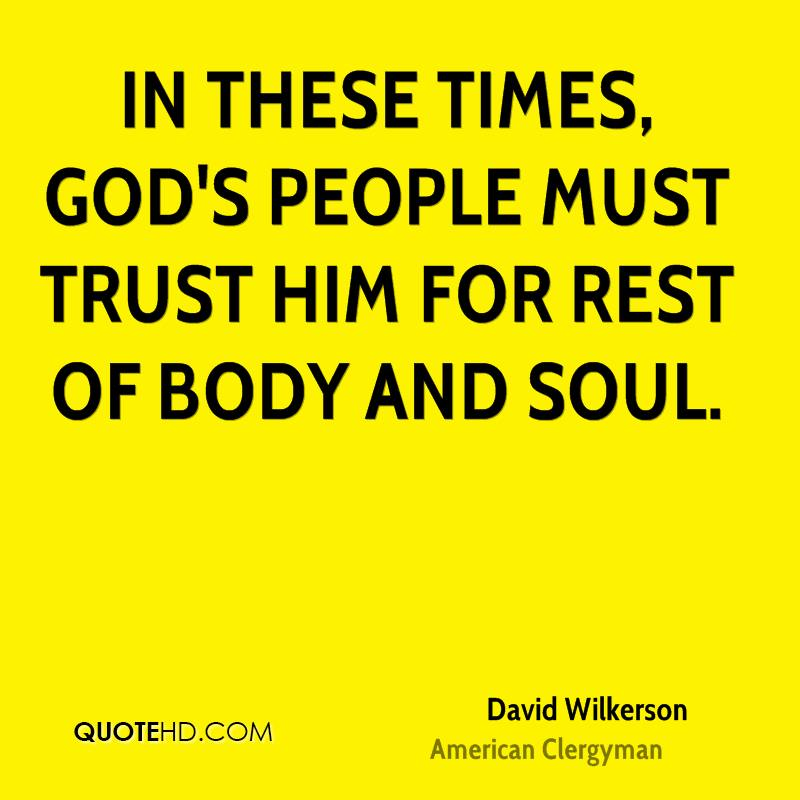 In these times, God's people must trust him for rest of body and soul.