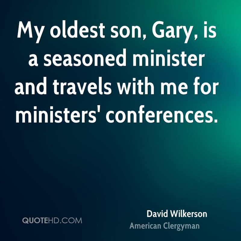 My oldest son, Gary, is a seasoned minister and travels with me for ministers' conferences.