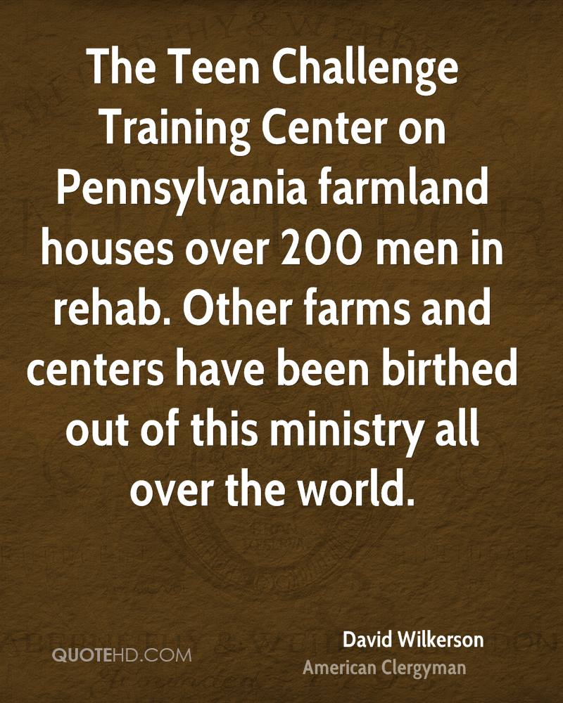 The Teen Challenge Training Center on Pennsylvania farmland houses over 200 men in rehab. Other farms and centers have been birthed out of this ministry all over the world.
