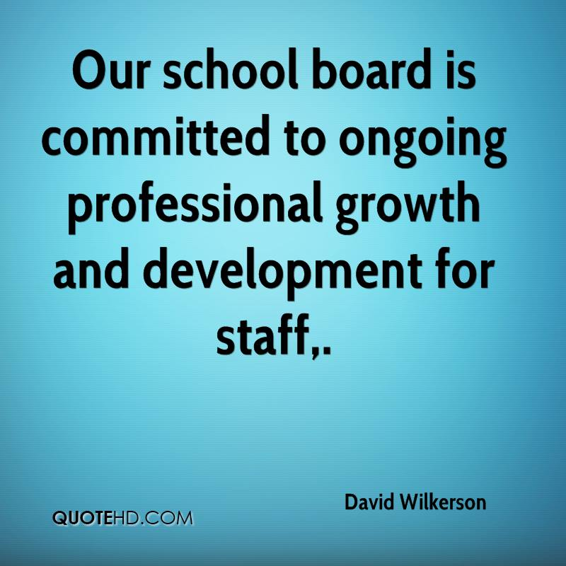 Our school board is committed to ongoing professional growth and development for staff.
