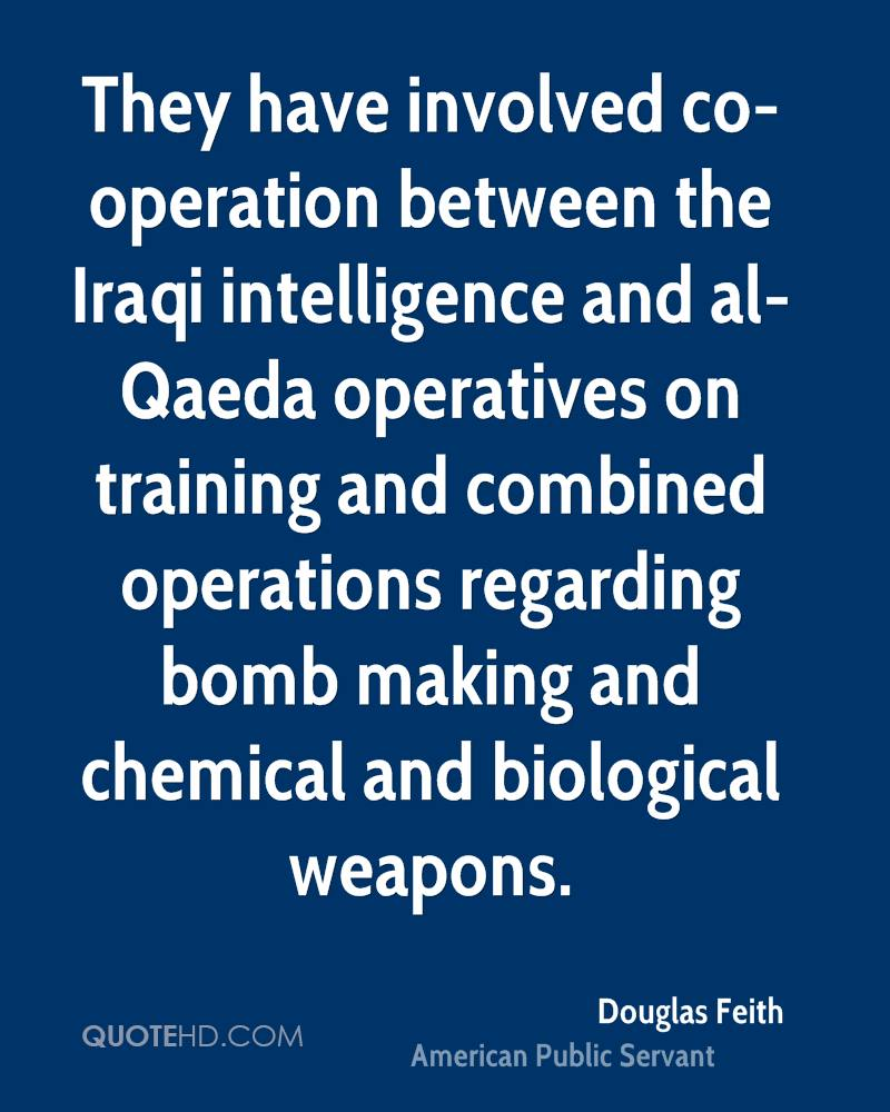 They have involved co-operation between the Iraqi intelligence and al-Qaeda operatives on training and combined operations regarding bomb making and chemical and biological weapons.
