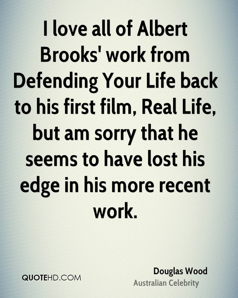 I love all of Albert Brooks' work from Defending Your Life back to his first film, Real Life, but am sorry that he seems to have lost his edge in his more recent work.