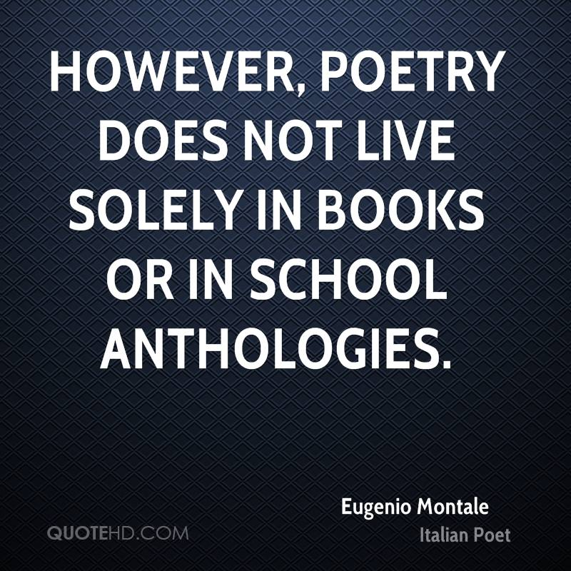 However, poetry does not live solely in books or in school anthologies.